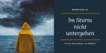 Online-Gottesdienst am 20.06.21: Never give up – Im Sturm nicht untergehen