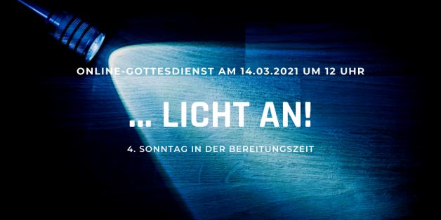 Online-Gottesdienst am 14.03.2021: … Licht an!