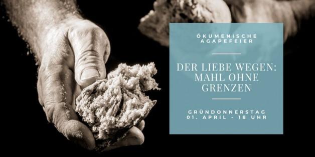 Digitale Agapefeier am Gründonnerstag: Der Liebe wegen – Mahl ohne Grenzen