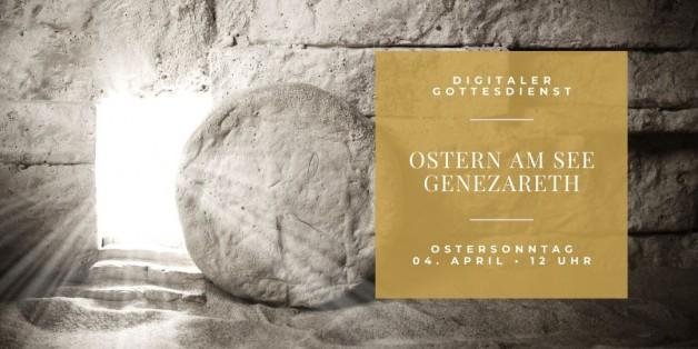 Digitaler Oster-Gottesdienst: Ostern am See Genezareth